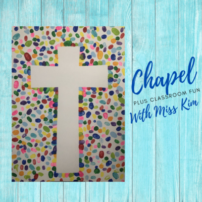 CHAPEL TIME WITH MISS KIM – KICKS OFF ON AGAIN ON MONDAY 7/19/21