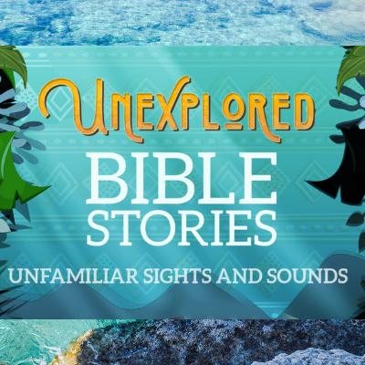 """Bible Study Groups (K-Tweens) – """"Unexplored Bible Stories"""" – Week 5"""